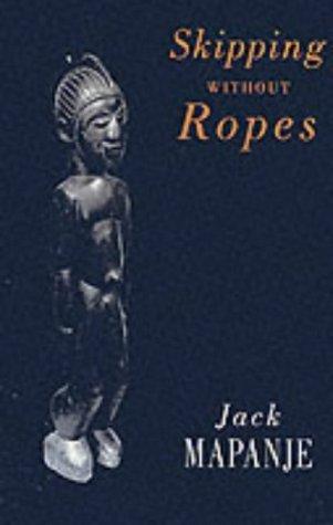 Skipping Without Ropes Jack Mapanje