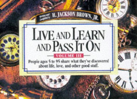 Live And Learn And Pass It On, Volume III H. Jackson Brown Jr.