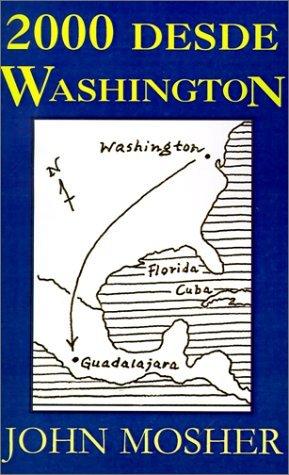 2000 Desde Washington  by  John Mosher