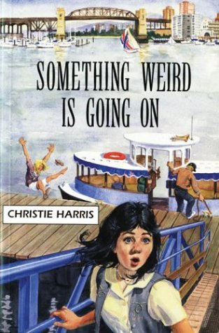 Something Weird Is Going On  by  Christie Harris