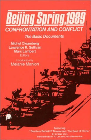 Beijing Spring 1989: Confrontation and Conflict - The Basic Documents: Confrontation and Conflict - The Basic Documents  by  Michel Oksenberg