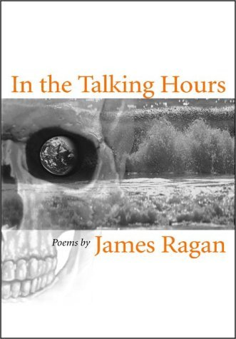 In the Talking Hours  by  James Ragan