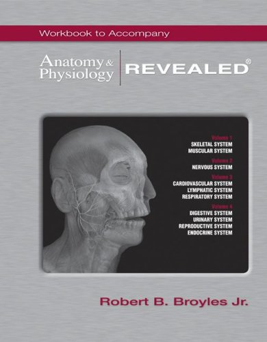 Workbook T/A Anatomy & Physiology Revealed®  by  Robert Broyles