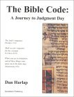 The Bible Code: A Journey to Judgement Day  by  Dan Harlap