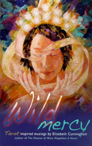 Wild Mercy: Tarot Inspired Musings Elizabeth Cunningham