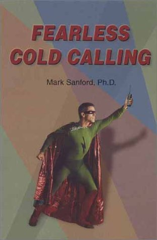 Fearless Cold Calling  by  Mark Sanford
