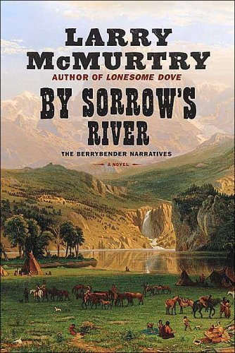 By Sorrows River  by  Larry McMurtry