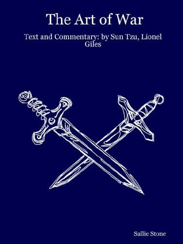 The Art Of War: Text And Commentary: By Sun Tzu, Lionel Giles, Sallie Stone Sun Tzu