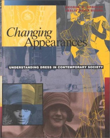 Changing Appearances: Understanding Dress in Contemporary Society  by  George B. Sproles