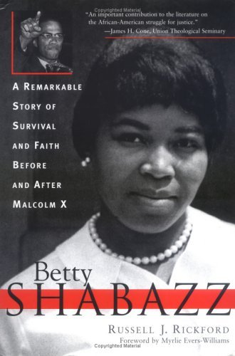 Betty Shabazz: A Remarkable Story of Survival and Faith Before and After Malcolm X  by  Russell J. Rickford