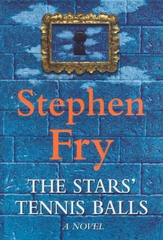 The Stars Tennis Balls  by  Stephen Fry