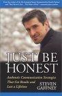 Just Be Honest  by  Steven Gaffney