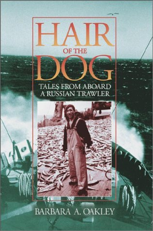 Hair of the Dog: Tales from Aboard a Russian Trawler  by  Barbara Oakley
