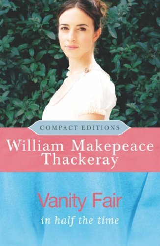 Vanity Fair: In Half the Time William Makepeace Thackeray