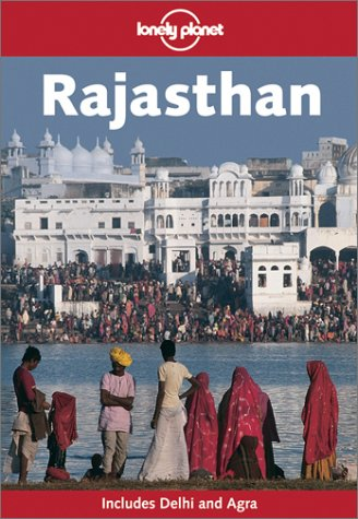 Lonely Planet Rajasthan 3/E Lonely Planet
