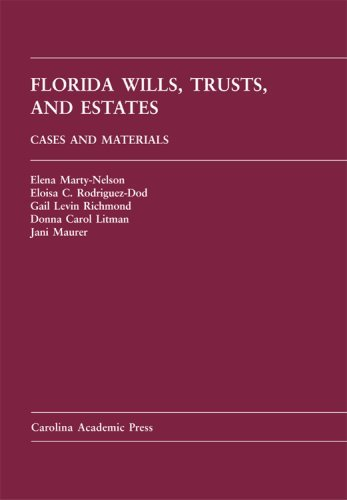 Florida Wills, Trusts, and Estates: Case and Materials  by  Elena Marty-nelson