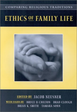 Comparing Religious Traditions: Ethics of Family Life, Volume 1  by  Jacob Neusner