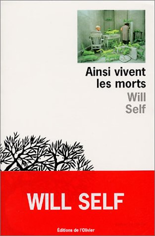 Ainsi vivent les morts Will Self