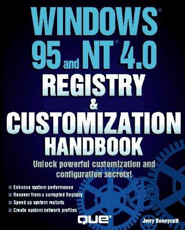 Windows 95 And Nt 4. 0 Registry And Customization Handbook  by  Jerry Honeycutt
