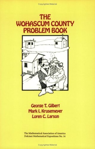 The Wohascum County Problem Book George T. Gilbert