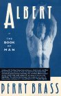 Albert, Or, the Book of Man: Or the Book of Man  by  Perry Brass