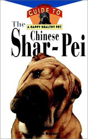 The Chinese Shar-Pei: An Owners Guide Toa Happy Healthy Pet Jo Ann Redditt