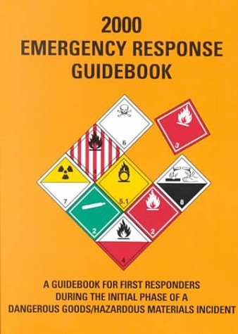 2000 Emergency Response Guidebook: A Guidebook For First Responders During The Initial Phase Of A Dangerous Goods/Hazardous Materials Incident  by  Barry Leonard