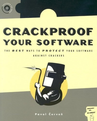 Crackproof Your Software: Protect Your Software Against Crackers Pavol Cerven