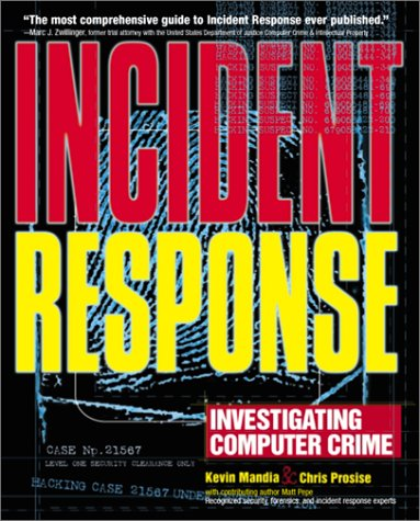 Incident Response: Investigating Computer Crime  by  Chris Prosise