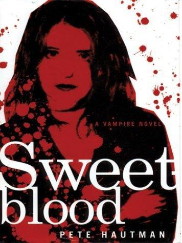 Sweetblood  by  Pete Hautman