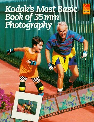 KODAKs Most Basic Book Of 35MM Photography  by  Eastman Kodak Company
