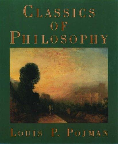 Classics Of Philosophy Louis P. Pojman