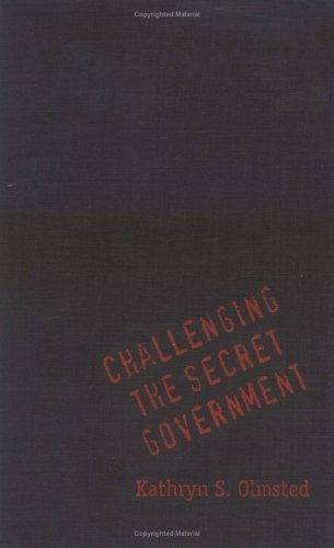 Challenging The Secret Government: The Post Watergate Investigations Of The Cia And Fbi Kathryn S. Olmsted
