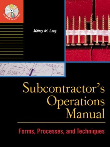 Subcontractors Operations Manual  by  Sidney M. Levy