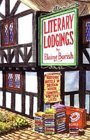 Literary Lodgings: Historic Hotels in Britain Where Famous Writers Lived Elaine Borish