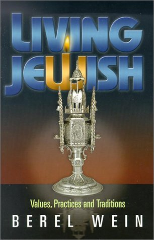Living Jewish: Values, Practices and Traditions  by  Berel Wein