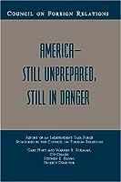 America: Still Unprepared, Still in Danger Gary Hart