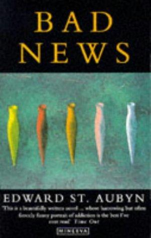 Bad News (The Patrick Melrose Novels, #2) Edward St. Aubyn