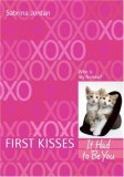 First Kisses 4: It Had to Be You  by  Sabrina Jordan