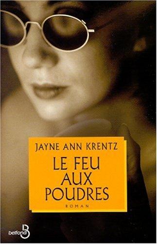 Le feu aux poudres Jayne Ann Krentz