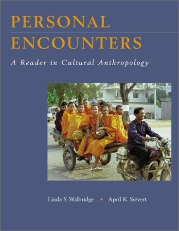 Personal Encounters: A Reader In Cultural Anthropology  by  Linda S. Walbridge