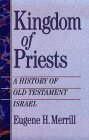 Kingdom of Priests: A History of Old Testament Israel Eugene H. Merrill