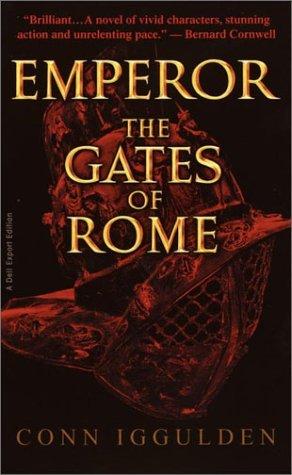 Emperor. The Gates of Rome. Conn Iggulden