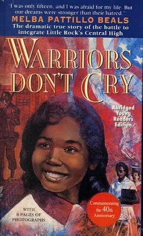 Warriors Dont Cry  by  Melba Pattillo Beals