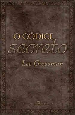 O Códice Secreto Lev Grossman