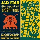 The Attack of Everything [With CD] Jad Fair