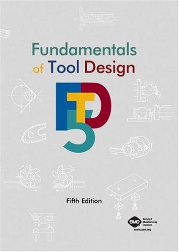 Fundamentals of Tool Design  by  David A.     Smith
