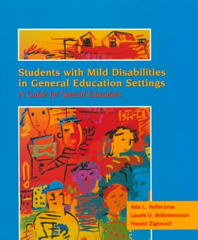Students with Mild Disabilities in General Education Settings: A Guide for Special Educators  by  Ada L. Vallecorsa