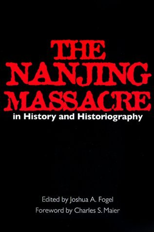 The Nanjing Massacre in History and Historiography Joshua A. Fogel