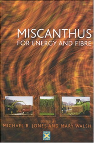 Miscanthus: For Energy And Fibre Michael B.  Jones